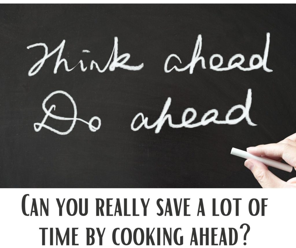 can you really save a lot of time by cooking ahead